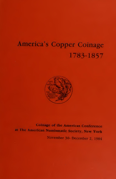 ANS Digital Library: America's Copper Coinage, 1783-1857  Coinage of
