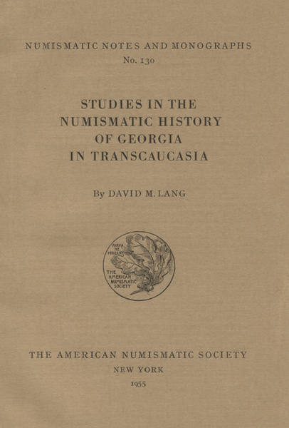 ANS Digital Library: Studies in the numismatic history of Georgia in