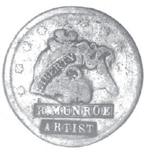 R MUNROE ARTIST Probably A Photographer Stamped The Obverse Of This Cent 1830s