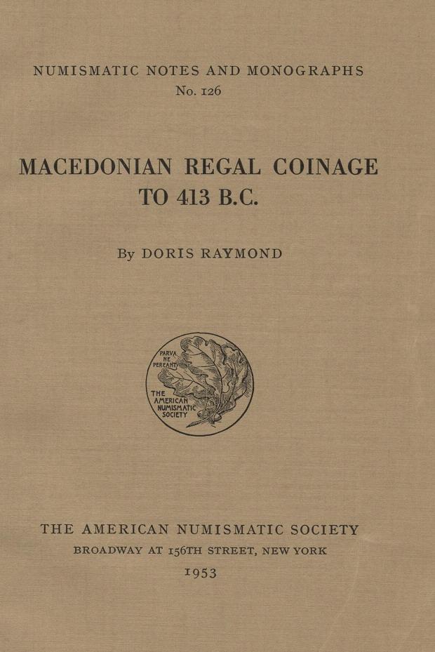 ANS Digital Library: Macedonian regal coinage to 413 B C