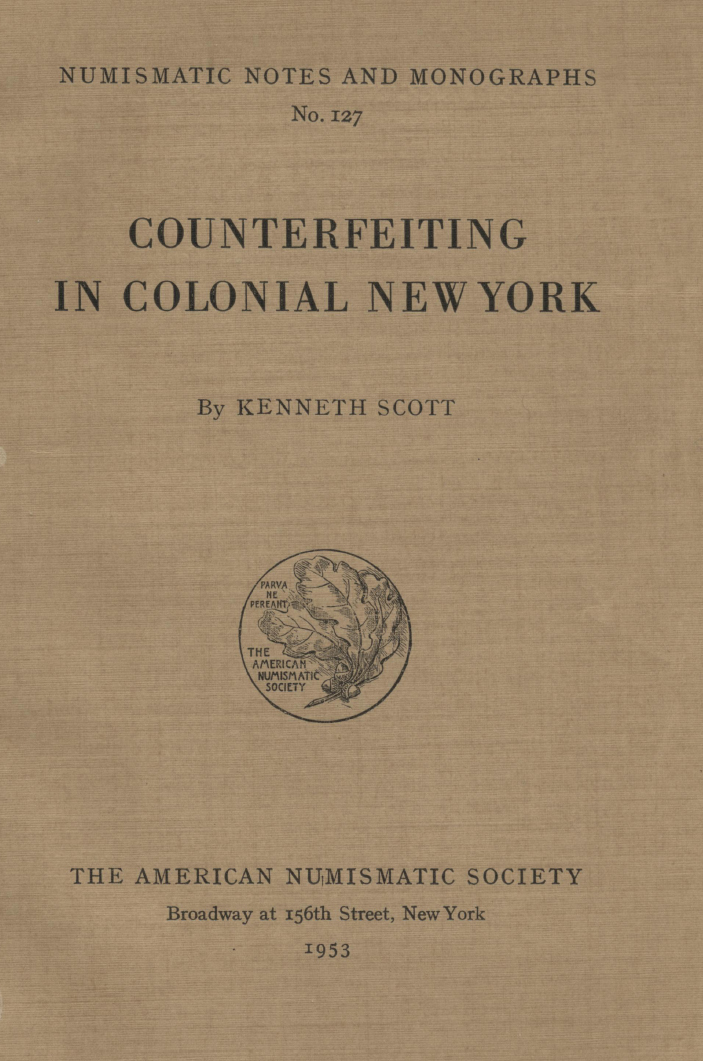 ANS Digital Library: Counterfeiting in colonial New York